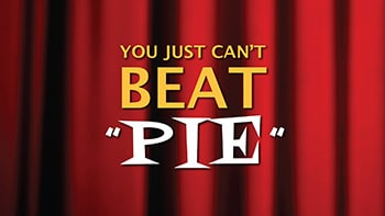 You just can't BEAT PIE!