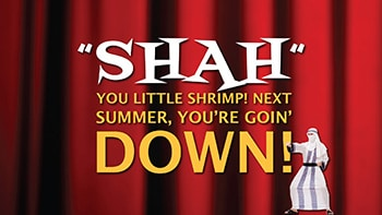 Hey SHAH, you little shrimp, you're going DOWN!