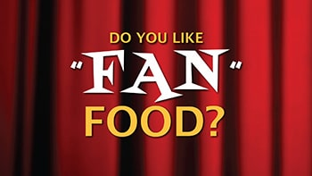Do you like FAN FOOD?